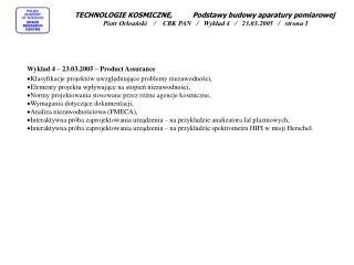 Wykład 4 –  23.03.2005  – Product Assurance