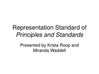 Representation Standard of  Principles and Standards