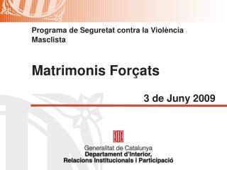 Programa de Seguretat contra la Violència Masclista Matrimonis Forçats
