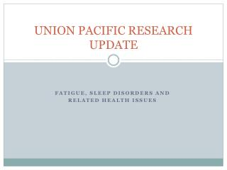 UNION PACIFIC RESEARCH UPDATE