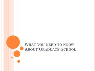 What you need to know About Graduate School