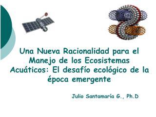 Julio Santamaría G., Ph.D