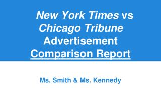 New York Times  vs  Chicago Tribune  Advertisement  Comparison Report