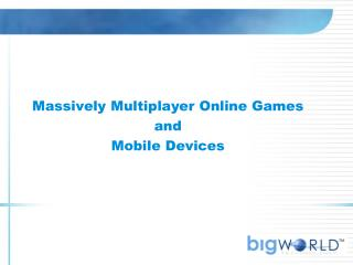Massively Multiplayer Online Games and Mobile Devices