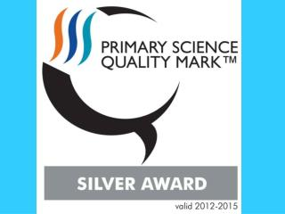 The school has been awarded a Primary Science Quality Mark…