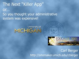 "The Next ""Killer App"" or… So you thought your administrative system was expensive!"