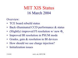 MIT XIS Status 16 March 2004