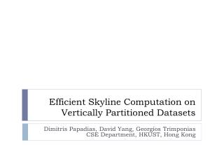 Efficient Skyline Computation on Vertically Partitioned Datasets