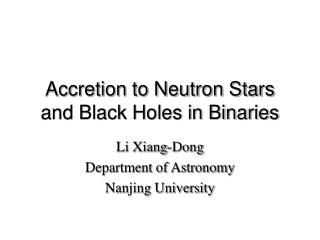 Accretion to Neutron Stars and Black Holes in Binaries