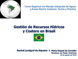 Rachel  Landgraf  de Siqueira   & Maria Raquel de Carvalho Ministério  de  Medio  Ambiente