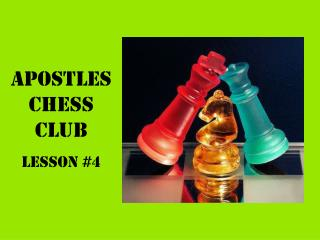 Apostles Chess Club Lesson #4