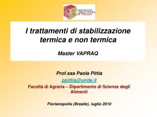 I trattamenti di stabilizzazione termica e non termica  Master VAPRAQ