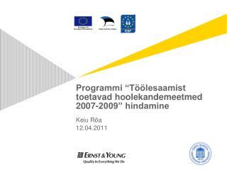 """Programmi """"Töölesaamist toetavad hoolekandemeetmed 2007-2009"""" hindamine"""