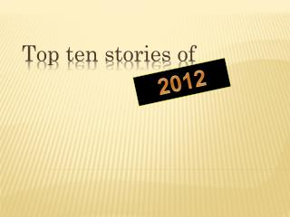 Top ten stories of