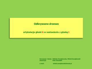 Odkrywane drzewo artykulacja  głoski  k  w zestawieniu z głoską  t