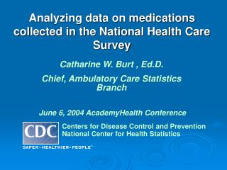 Analyzing data on medications collected in the National Health Care Survey