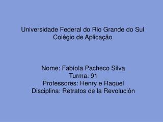 Universidade Federal do Rio Grande do Sul Colégio de Aplicação