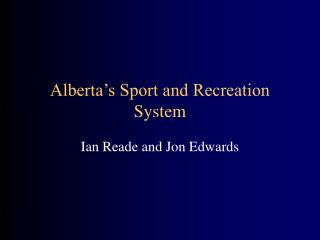 Alberta's Sport and Recreation System
