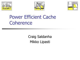 Power Efficient Cache Coherence