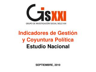 Indicadores de Gestión y Coyuntura Política Estudio Nacional SEPTIEMBRE, 2010