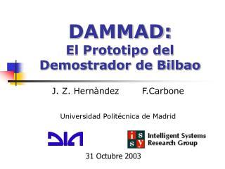 DAMMAD: El Prototipo del Demostrador de Bilbao