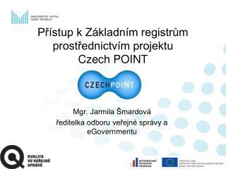 Přístup k Základním registrům prostřednictvím projektu  Czech POINT
