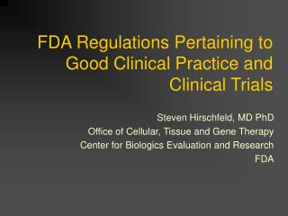 FDA Regulations Pertaining to Good Clinical Practice and Clinical Trials
