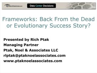 Frameworks: Back From the Dead or Evolutionary Success Story?