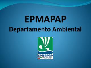 EPMAPAP Departamento Ambiental