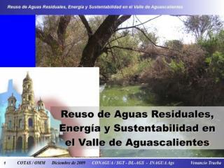 Reuso de Aguas Residuales, Energía y Sustentabilidad en el Valle de Aguascalientes