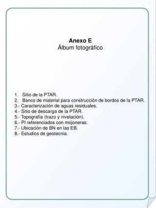 Anexo E Álbum fotográfico Sitio de la PTAR.