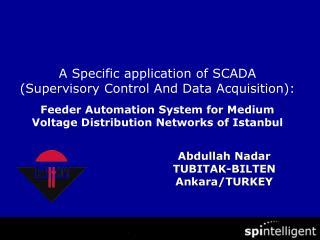 Abdullah Nadar TUBITAK-BILTEN Ankara/TURKEY