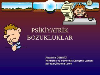 PSİKİYATRİK BOZUKLUKLAR