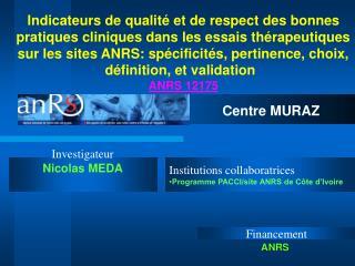 Indicateurs de qualit  et de respect des bonnes pratiques cliniques dans les essais th rapeutiques sur les sites ANRS: s