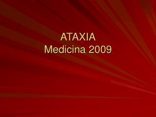 ATAXIA Medicina 2009