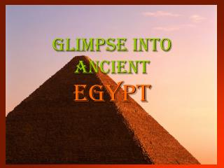 Glimpse into Ancient Egypt