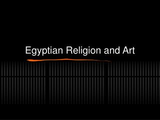 Egyptian Religion and Art