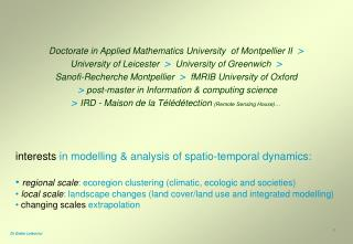 interests  in modelling & analysis of spatio-temporal dynamics: