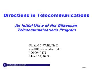 Directions in Telecommunications An Initial View of the Gilhousen  Telecommunications Program