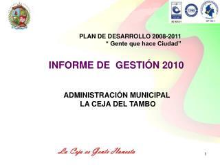 """PLAN DE DESARROLLO 2008-2011 """" Gente que hace Ciudad"""""""