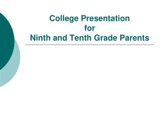 College Presentation for  Ninth and Tenth Grade Parents