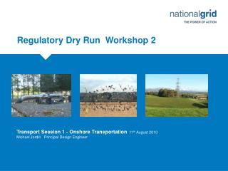 Regulatory Dry Run  Workshop 2