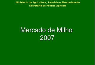 Mercado de Milho   2007