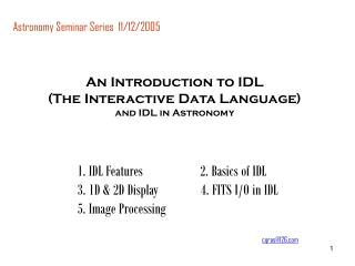 An Introduction to IDL  (The Interactive Data Language) and IDL in Astronomy