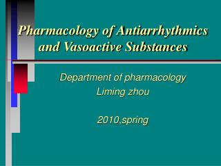 Pharmacology of Antiarrhythmics and Vasoactive Substances