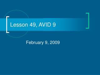 Lesson 49, AVID 9