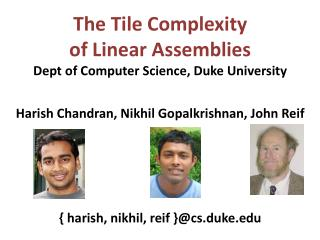 The Tile Complexity  of Linear Assemblies Dept of Computer Science, Duke University