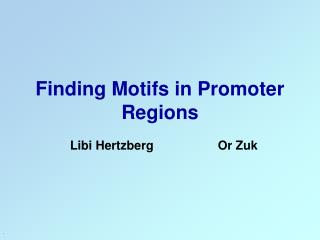 Finding Motifs in Promoter Regions