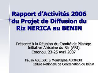 Rapport d'Activités 2006 du Projet de Diffusion du Riz NERICA au BENIN