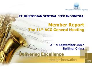 Member Report The 11 th  ACG General Meeting  2 – 4 September 2007 Beijing, China